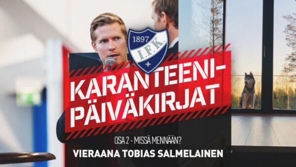 Karanteenipäiväkirjat: OSA 3 – Missä mennään, Tobias Salmelainen?