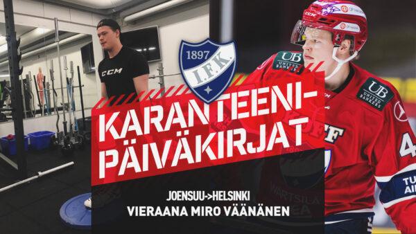 Karanteenipäiväkirjat – viimeinen osa: Vieraana Miro Väänänen